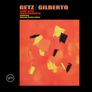 Getz-Gilberto, 1963, one of my all-time favorite Jazz albums