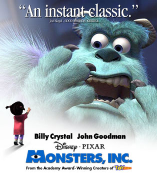Monsters, Inc. I know this ad/poster is a taken from another movie poster...anyone guess which one?